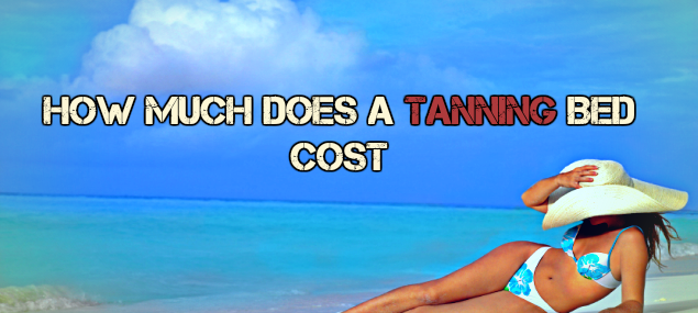 How Much Does a Tanning Bed Cost