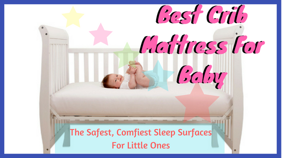 Best Crib Mattress For Baby
