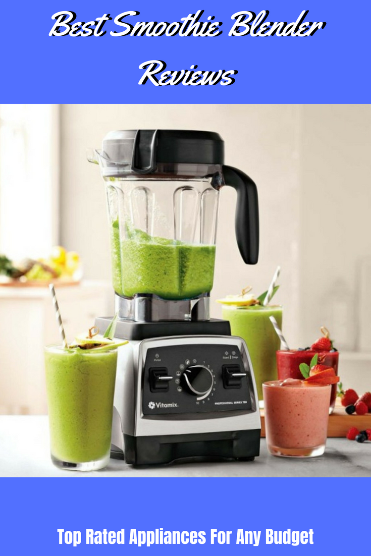 Best Smoothie Blender Reviews