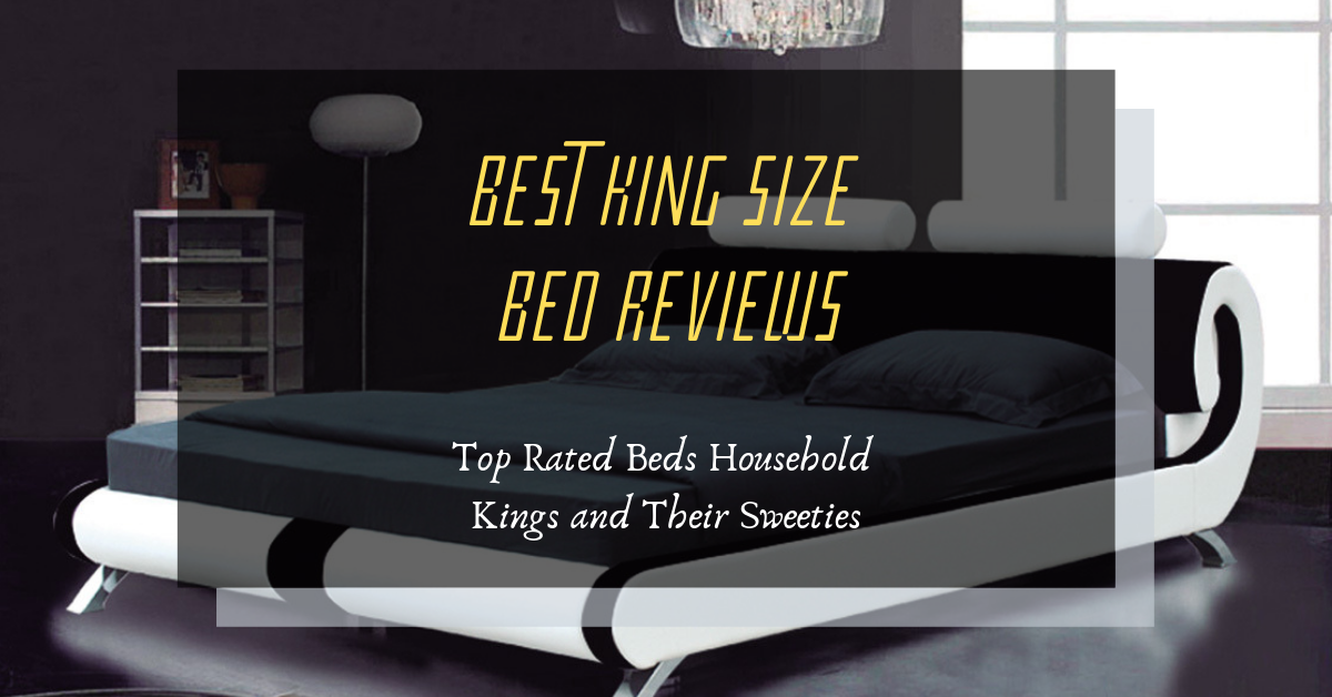 huge selection of 5d959 ddadd Best King Size Bed Reviews (2019): For Royal Couples