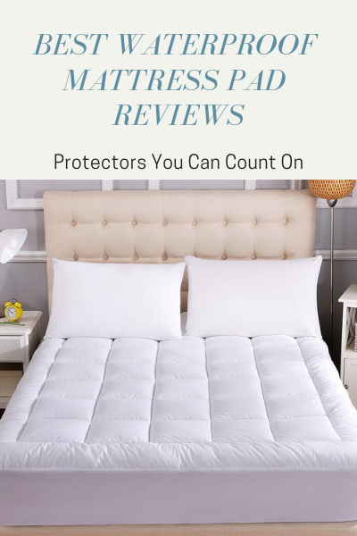 Best Waterproof Mattress Pad
